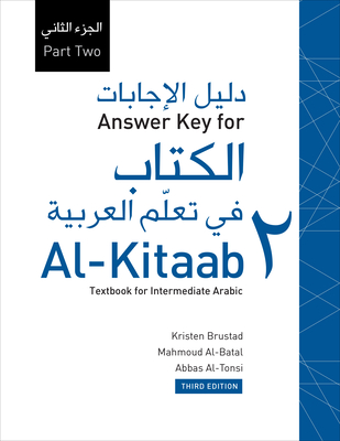 Answer Key for Al-Kitaab Fii Tacallum Al-Carabiyya: A Textbook for Intermediate Arabicpart Two, Third Edition - Brustad, Kristen, and Al-Batal, Mahmoud, and Al-Tonsi, Abbas