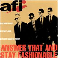 Answer That & Stay Fashionable - AFI