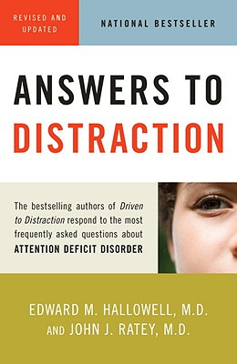 Answers to Distraction - Hallowell, Edward M, M.D., M D, and Ratey, John J, Professor, MD