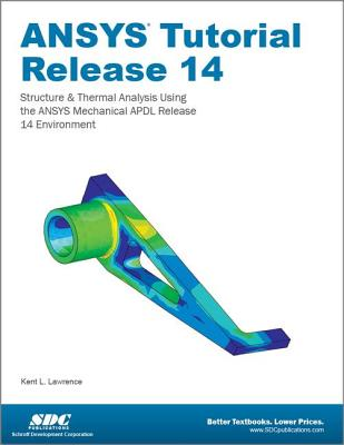 Ansys Tutorial Release 14 - Lawrence, Kent