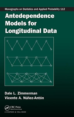 Antedependence Models for Longitudinal Data - Zimmerman, Dale L, and Nunez-Anton, Vicente A