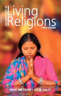 Anthology of Living Religions - Fisher, Mary, and Bailey, Lee