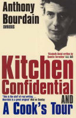 "Anthony Bourdain Omnibus: ""Kitchen Confidential"", ""A Cook's Tour"" - Bourdain, Anthony"