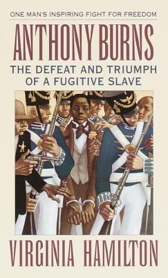 Anthony Burns: The Defeat and Triumph of a Fugitive Slave - Hamilton, Virginia