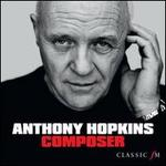 Anthony Hopkins: Composer