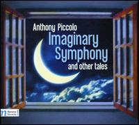Anthony Piccolo: Imaginary Symphony and Other Tales - Hamelin Children's Chorus; Jaroslav Hubek (horn); Ladislav Bilan (percussion); Lucie Kaucka (celeste);...