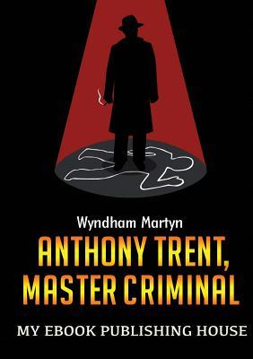 Anthony Trent, Master Criminal - Martyn, Wyndham