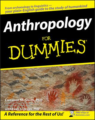 Anthropology for Dummies - Smith, Cameron M, and Davies, Evan T, PhD