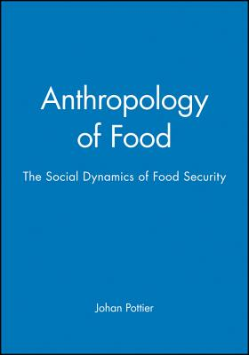 Anthropology of food book by johan pottier 2 available for Anthropology of food and cuisine