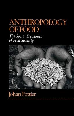 Anthropology of Food - Pottier, Johan