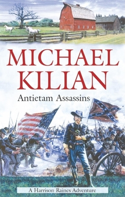 Antietam Assassins - Kilian, Michael