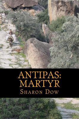 Antipas: Martyr - Dow, Sharon
