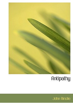 Antipathy - Ainslie, John