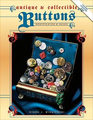 Antique and Collectible Buttons - Wisniewski, Debra J, and Wieniewski, Debra J