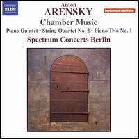 Anton Arensky: Chamber Music - Alexander Sitkovetsky (violin); Boris Andrianov (cello); Boris Brovtsyn (violin); Eldar Nebolsin (piano);...