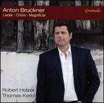 Anton Bruckner: Lieder; Ch�re; Magnificat