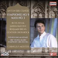 Anton Bruckner: Symphonie No. 9; Mass No. 3 - Benjamin Bruns (tenor); Günther Groissböck (bass); Janina Baechle (alto); Ruth Ziesak (soprano);...