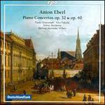 Anton Eberl: Piano Concertos, Opp. 32 & 40