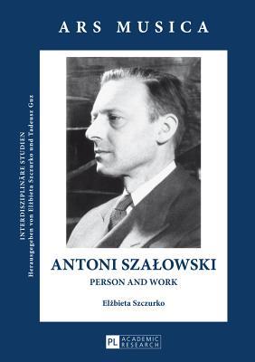 Antoni Szalowski: Person and Work - Szczurko, Elzbieta