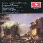Antonio and Giovanni Bononcini: Sonatas and Cantatas