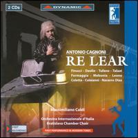 Antonio Cagnoni: Re Lear - Costantino Finucci (vocals); Danilo Formaggia (vocals); Domenico Colaianni (vocals); Eufemia Tufano (vocals);...