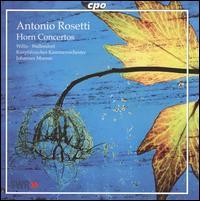 Antonio Rosetti: Horn Concertos - Klaus Wallendorf (horn); Sarah Willis (horn); Krupfälzisches Kammerorchester Mannheim; Johannes Moesus (conductor)