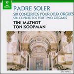 Antonio Soler: Six Concertos for Two Organs