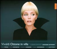 Antonio Vivaldi: Ottone in villa - Julia Lezhneva (soprano); Roberta Invernizzi (soprano); Sonia Prina (contralto); Topi Lehtipuu (tenor);...