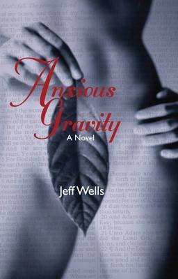 Anxious Gravity - Wells, Jeff