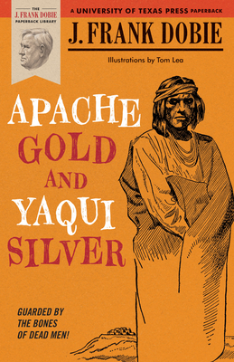 Apache Gold and Yaqui Silver - Dobie, J Frank