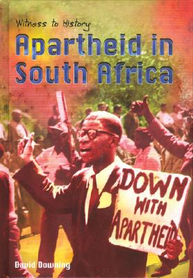 Apartheid in South Africa - Downing, David