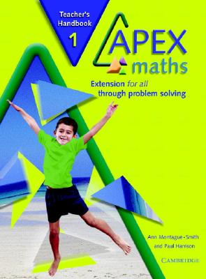 Apex Maths Teacher's Handbook: Extension for All Through Problem Solving - Montague-Smith, Ann, and Harrison, Paul, Dr.