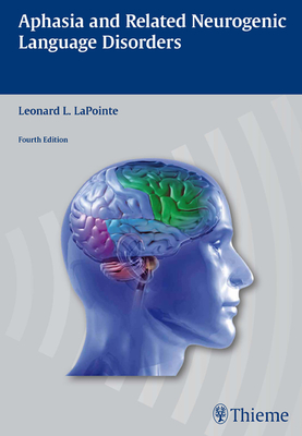 Aphasia and Related Neurogenic Language Disorders - LaPointe, Leonard L. (Editor)