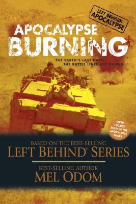 Apocalypse Burning: The Earth's Last Days: The Battle Lines Are Drawn - Odom, Mel