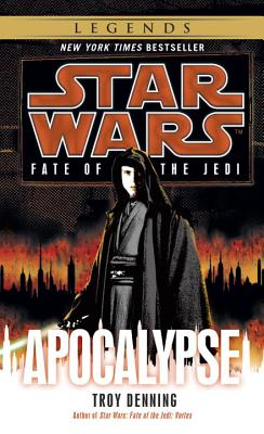 Apocalypse: Star Wars Legends (Fate of the Jedi) - Denning, Troy