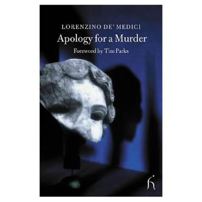 Apology for a Murder - De'Medici, Lorenza, and Brown, Andrew, Jr. (Translated by)