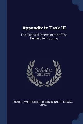 Appendix to Task III: The Financial Determinants of the Demand for Housing - Kearl, James Russell, and Rosen, Kenneth T, and Swan, Craig