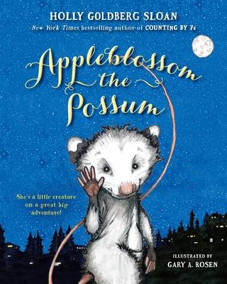Appleblossom the Possum - Sloan, Holly Goldberg