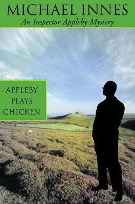 Appleby Plays Chicken: Death on a Quiet Day - Innes, Michael
