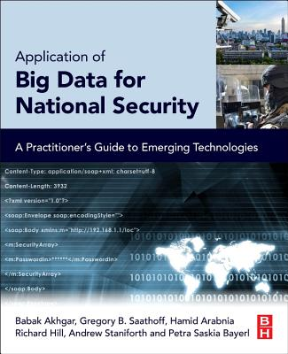Application of Big Data for National Security: A Practitioner's Guide to Emerging Technologies - Akhgar, Babak