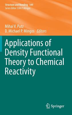 Applications of Density Functional Theory to Chemical Reactivity - Mingos, D. M. P. (Editor), and Putz, Mihai V. (Editor)