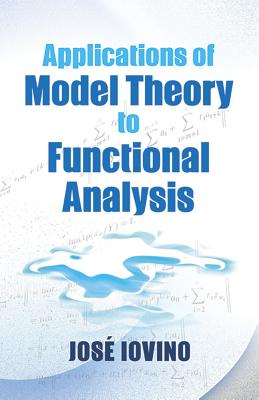 Applications of Model Theory to Functional Analysis - Iovino, Jose, Prof.