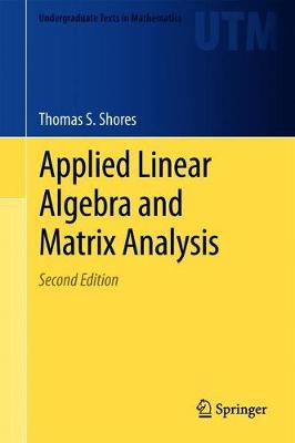 Applied Linear Algebra and Matrix Analysis - Shores, Thomas S