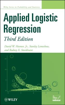 Applied Logistic Regression - Hosmer, David W., and Lemeshow, Stanley, and Sturdivant, Rodney X.