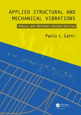 Applied Structural and Mechanical Vibrations: Theory and Methods - Ferrari, Vittorio, and Gatti, Paolo L.