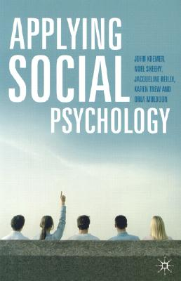 Applying Social Psychology - Kremer, John, and Sheehy, Noel, and Reilly, Jacqueline