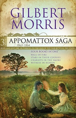 Appomattox Saga, Part 3: 1863-1864 - Morris, Gilbert