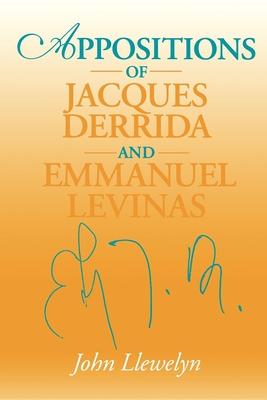 Appositions of Jacques Derrida and Emmanuel Levinas - Llewelyn, John