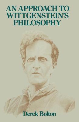 Approach to Wittgenstein's Philosophy - Bolton, Derek