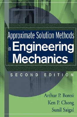 Approximate Solution Methods in Engineering Mechanics - Boresi, Arthur P, and Hjelm, Johan P, and Chong, Ken P
